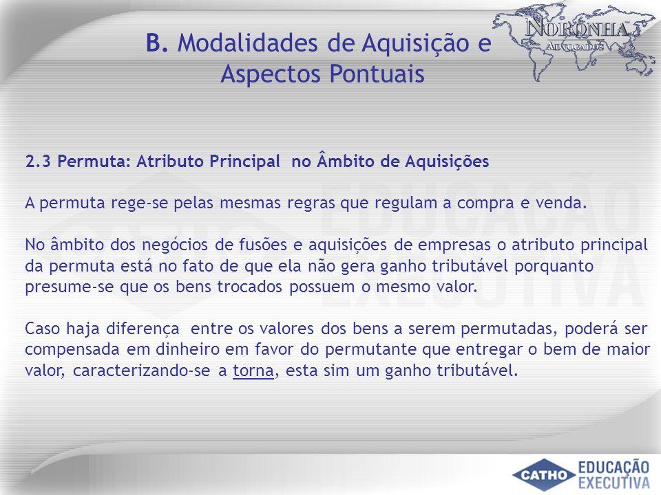 2.3 Permuta: Atributo Principal no Âmbito de Aquisições A permuta rege-se pelas mesmas regras que regulam a compra e venda. No âmbito dos negócios de