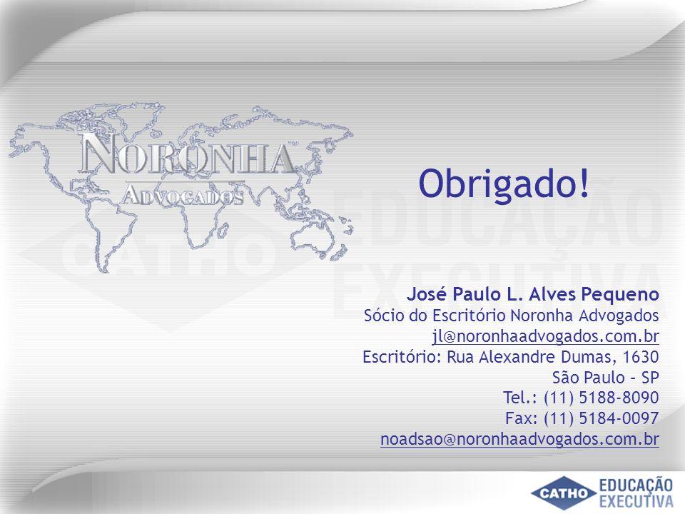 Obrigado! José Paulo L. Alves Pequeno Sócio do Escritório Noronha Advogados jl@noronhaadvogados.com.br Escritório: Rua Alexandre Dumas, 1630 São Paulo