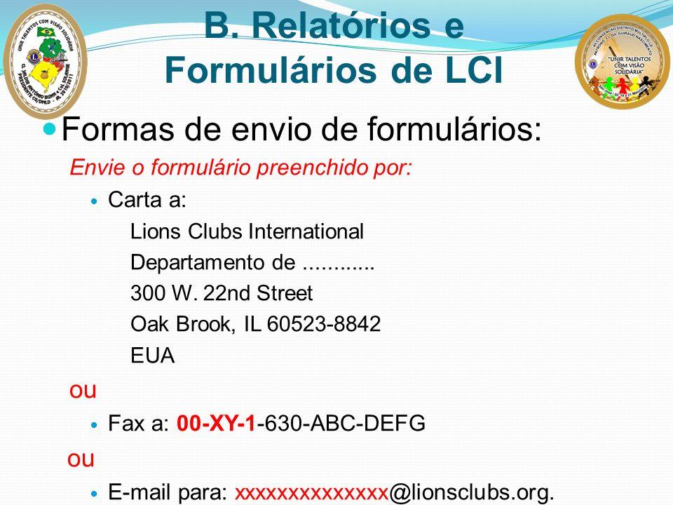 Formas de envio de formulários: Envie o formulário preenchido por: Carta a: Lions Clubs International Departamento de............ 300 W. 22nd Street O
