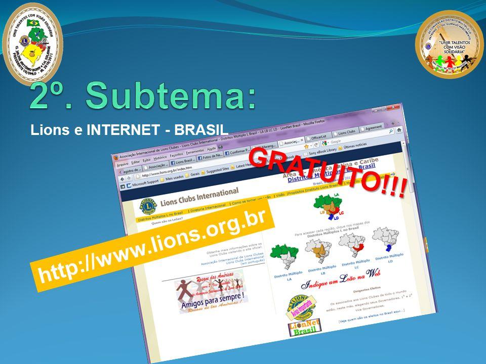 http://www.lions.org.br Lions e INTERNET - BRASIL GRATUITO!!!