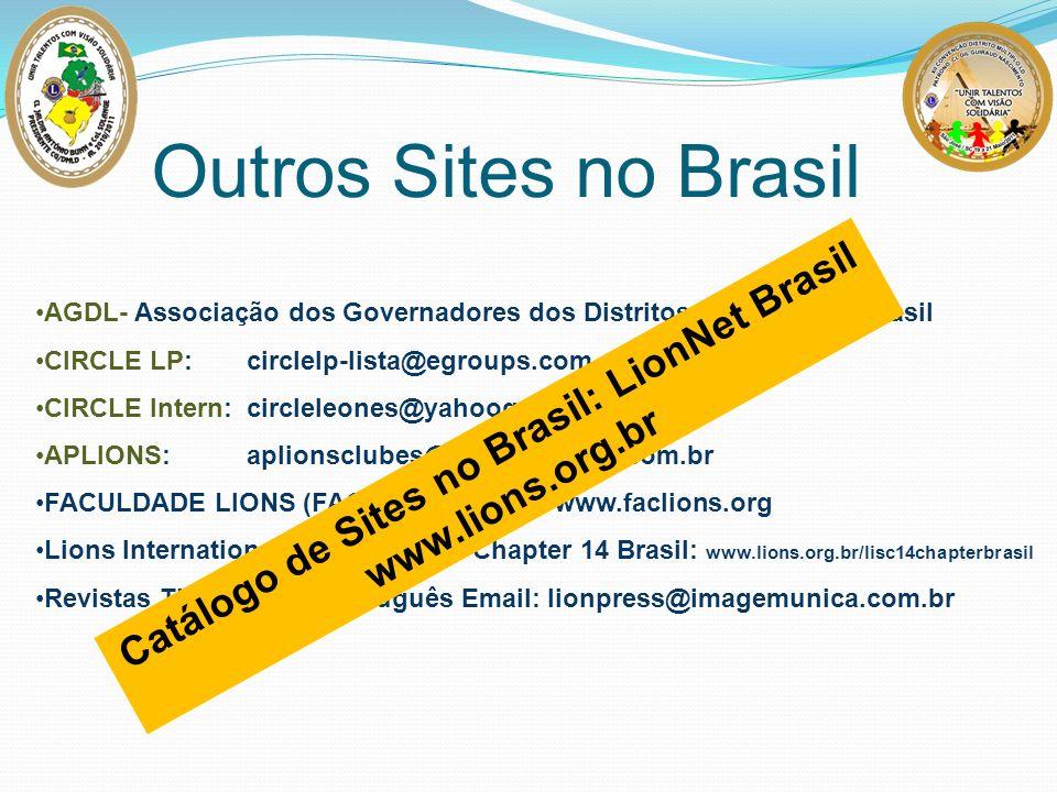 Outros Sites no Brasil AGDL- Associação dos Governadores dos Distritos Múltiplos do Brasil CIRCLE LP: circlelp-lista@egroups.com CIRCLE Intern: circle