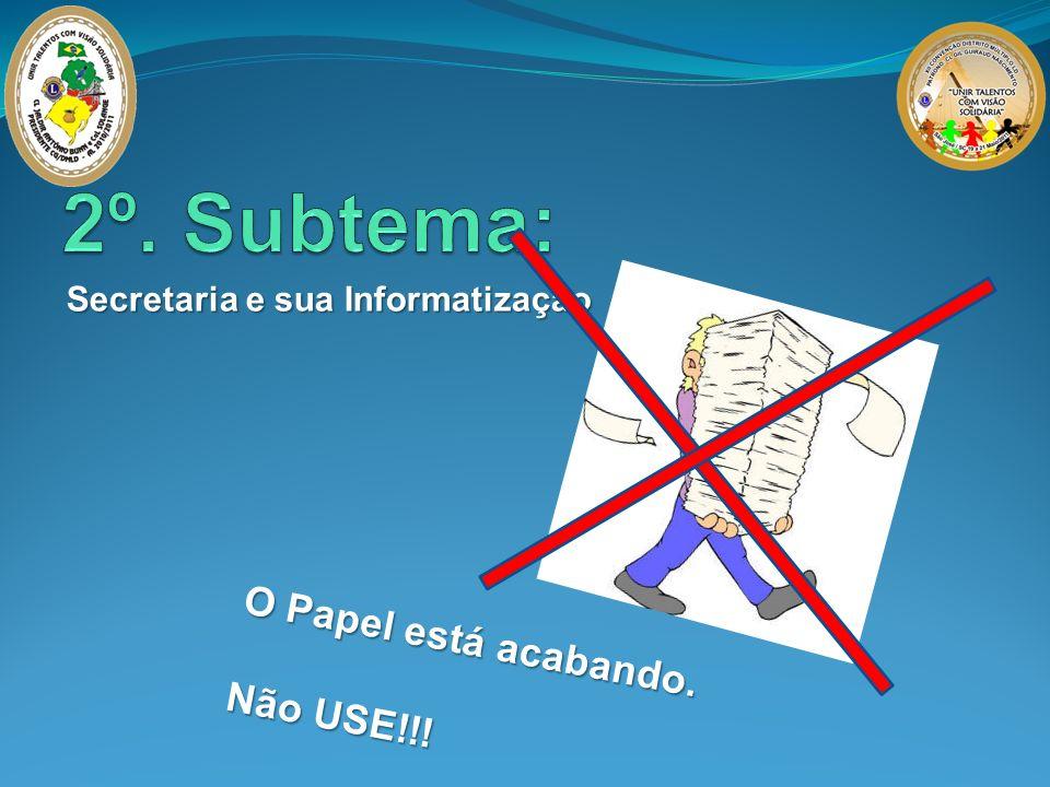 Secretaria e sua Informatização O Papel está acabando. Não USE!!!