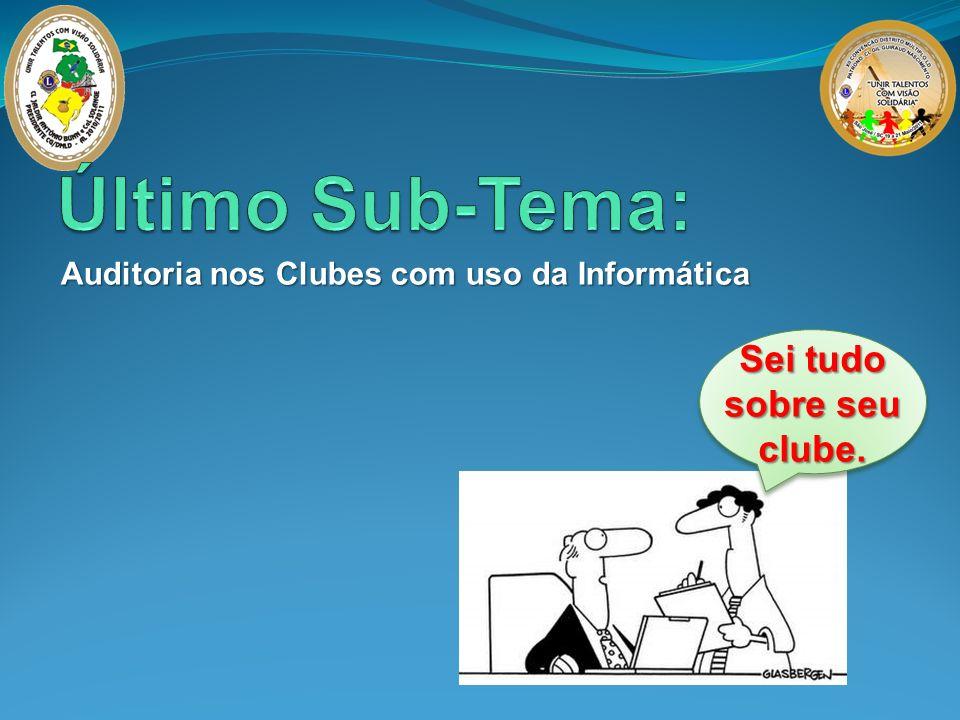 Auditoria nos Clubes com uso da Informática Sei tudo sobre seu clube.