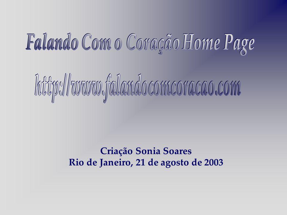 Criação Sonia Soares Rio de Janeiro, 21 de agosto de 2003