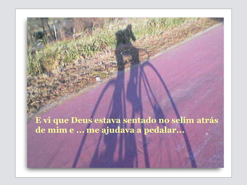 Sonhei uma bicicleta com dois selins. Vi que a minha vida era como uma corrida de bicicleta para duas pessoas: Uma bicicleta tandem.
