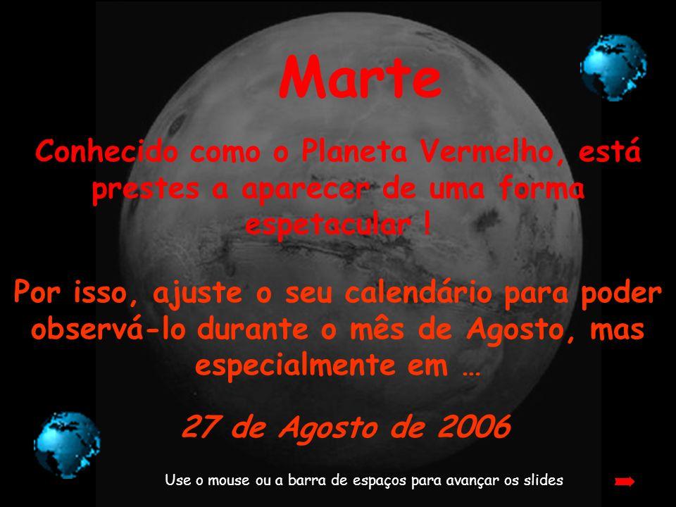 Marte Conhecido como o Planeta Vermelho, está prestes a aparecer de uma forma espetacular .