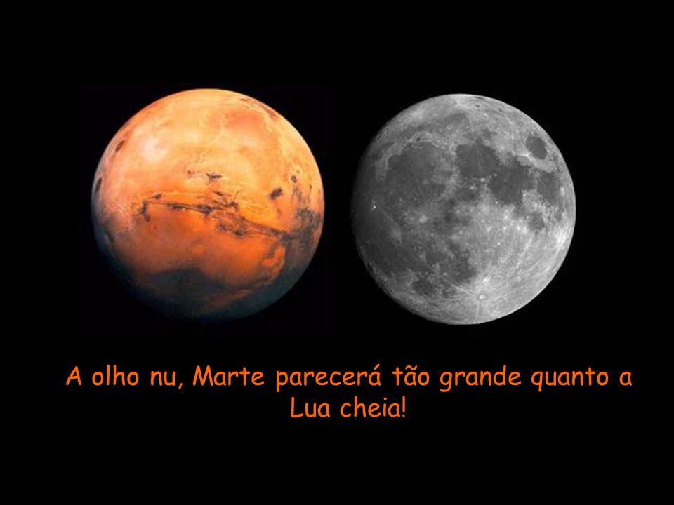 A olho nu, Marte parecerá tão grande quanto a Lua cheia!