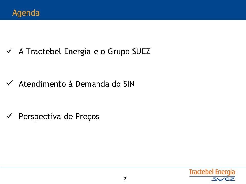 2 Agenda A Tractebel Energia e o Grupo SUEZ Atendimento à Demanda do SIN Perspectiva de Preços