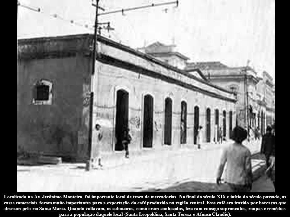 Localizado na Av.Jerônimo Monteiro, foi importante local de troca de mercadorias.