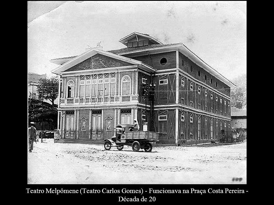 Teatro Melpômene (Teatro Carlos Gomes) - Funcionava na Praça Costa Pereira - Década de 20