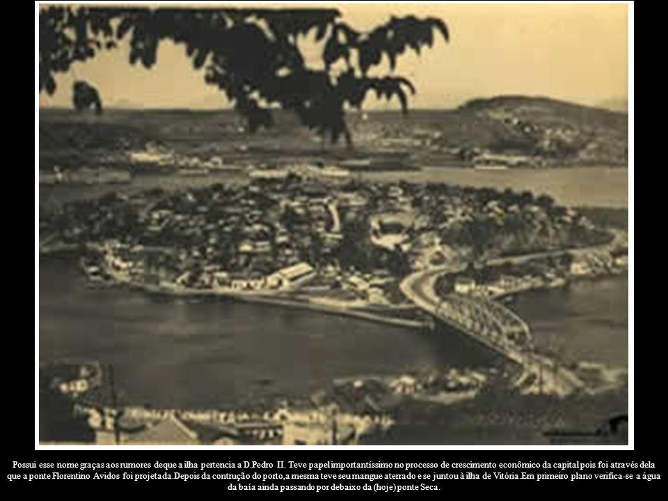Possui esse nome graças aos rumores deque a ilha pertencia a D.Pedro II. Teve papel importantíssimo no processo de crescimento econômico da capital po