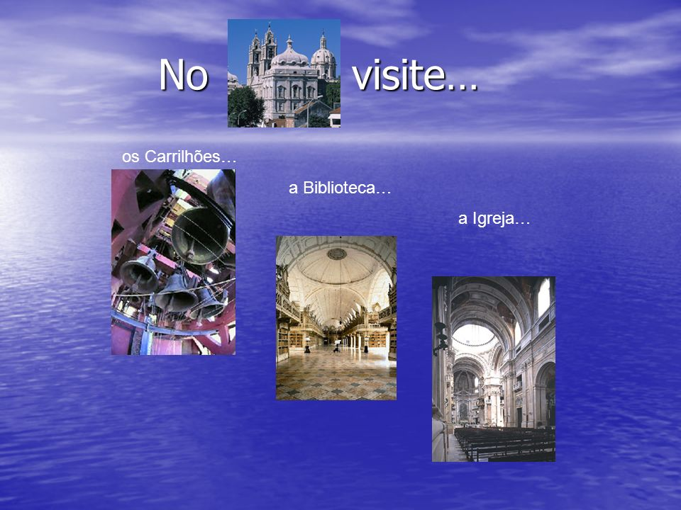 Em apenas três dias poderá visitar … Jardim do Cerco Tapada de Mafra Convento de Mafra
