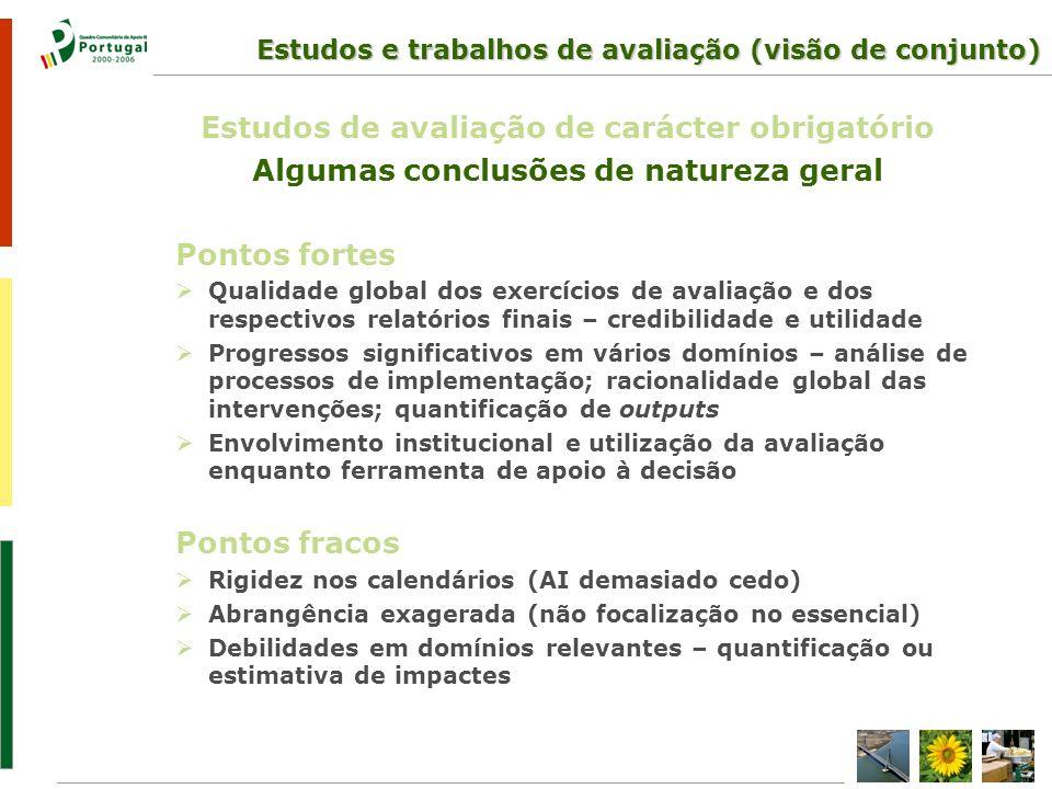 Estudos e trabalhos de avaliação (visão de conjunto) Estudos de avaliação de carácter obrigatório Algumas conclusões de natureza geral Pontos fortes Q