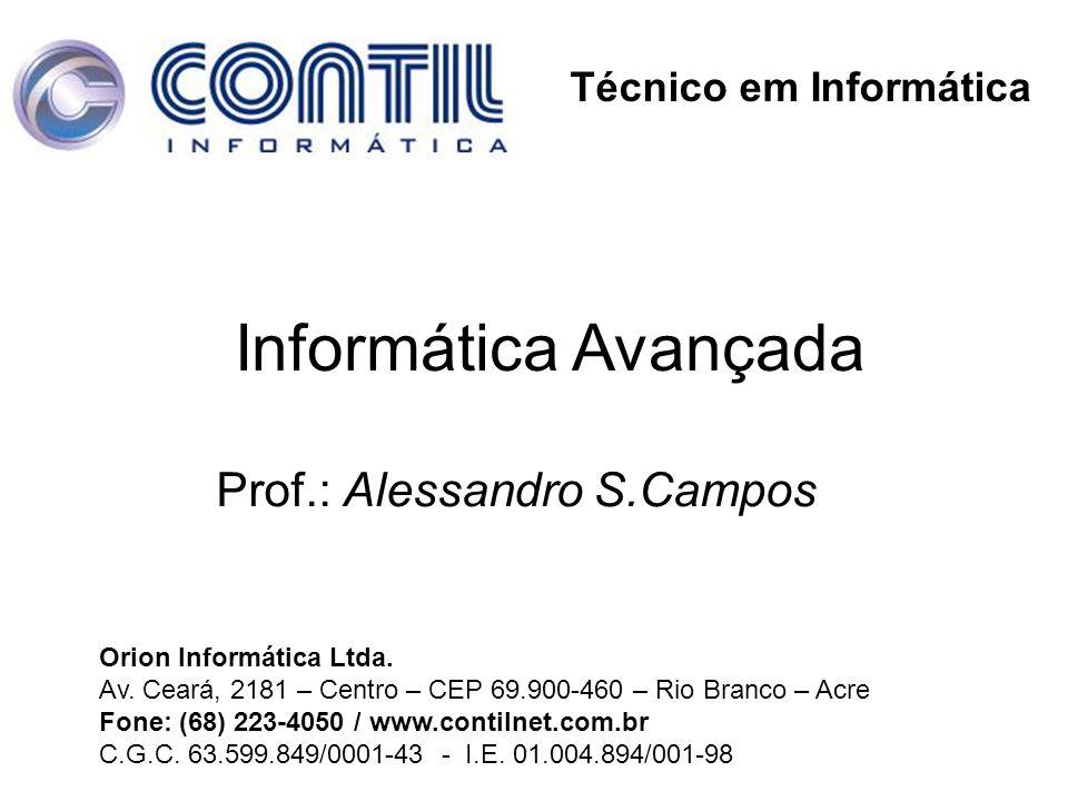 Orion Informática Ltda. Av. Ceará, 2181 – Centro – CEP 69.900-460 – Rio Branco – Acre Fone: (68) 223-4050 / www.contilnet.com.br C.G.C. 63.599.849/000