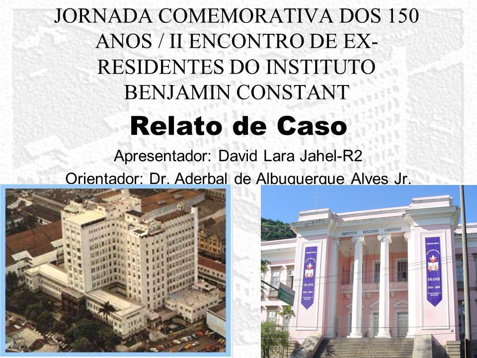 Relato de Caso Identificação: C.A.M., 65 anos, masculino, comerciante, natural do Rio de Janeiro.