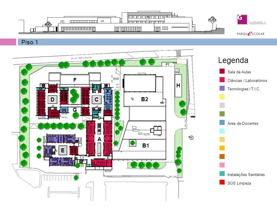 Piso 1 Sala de Aulas Ciências / Laboratórios Área de Docentes Instalações Sanitárias SOS Limpeza Legenda Tecnologias / T.I.C. DC B2 B1 H PT GG E F G A
