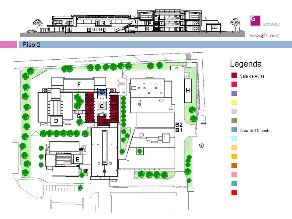 Piso 2 Sala de Aulas Área de Docentes Legenda F D C B2 B1 H PT GG A E G