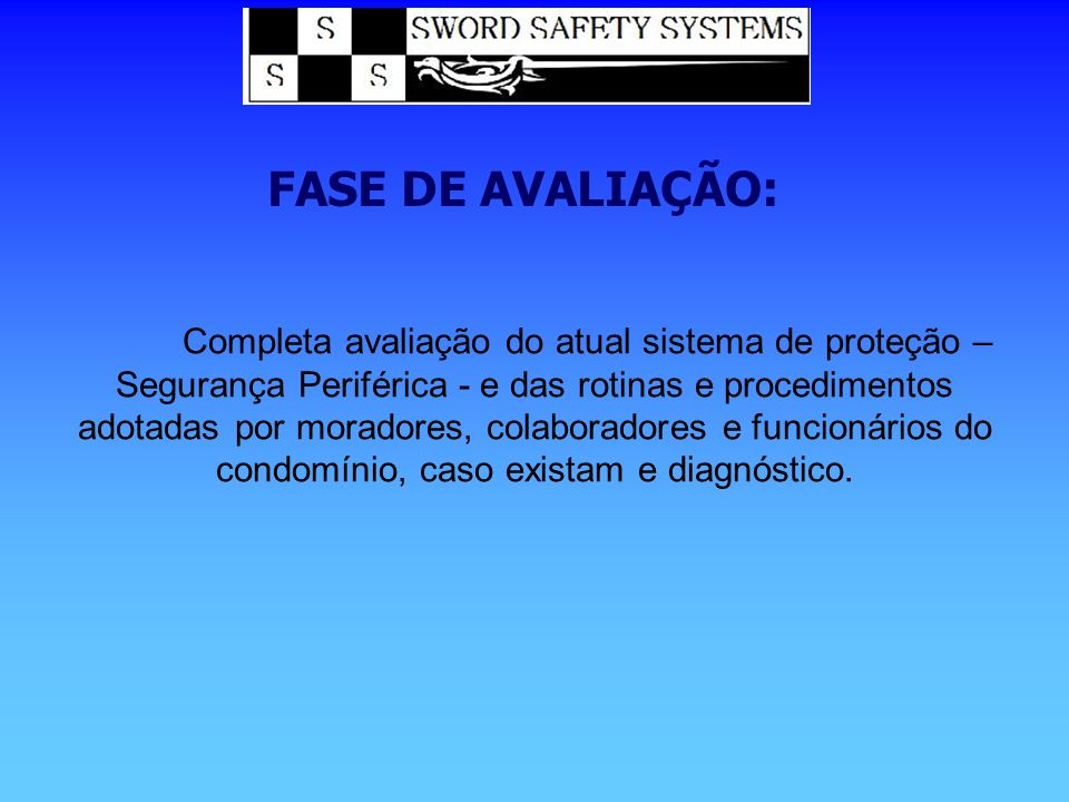 Completa avaliação do atual sistema de proteção – Segurança Periférica - e das rotinas e procedimentos adotadas por moradores, colaboradores e funcion