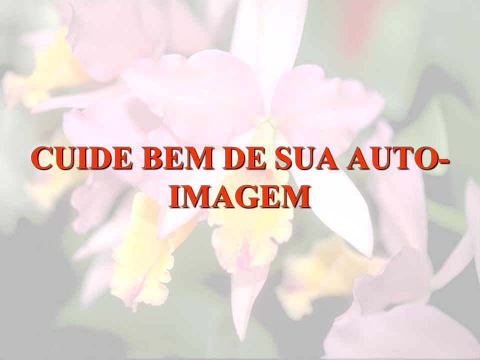 CUIDE BEM DE SUA AUTO- IMAGEM