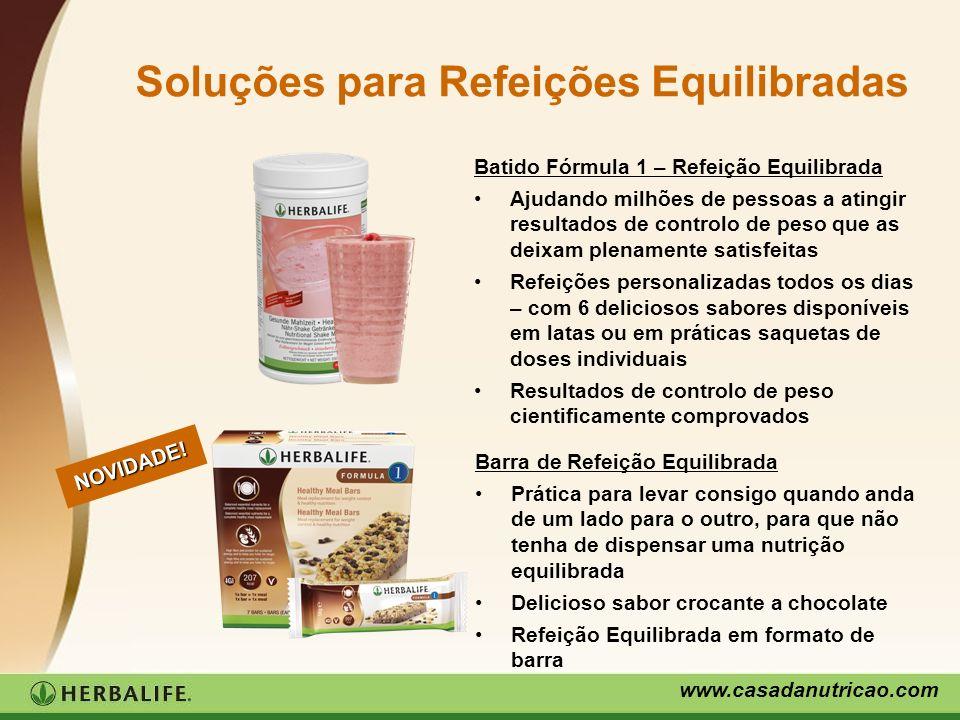 www.casadanutricao.com Soluções para Refeições Equilibradas Batido Fórmula 1 – Refeição Equilibrada Ajudando milhões de pessoas a atingir resultados d