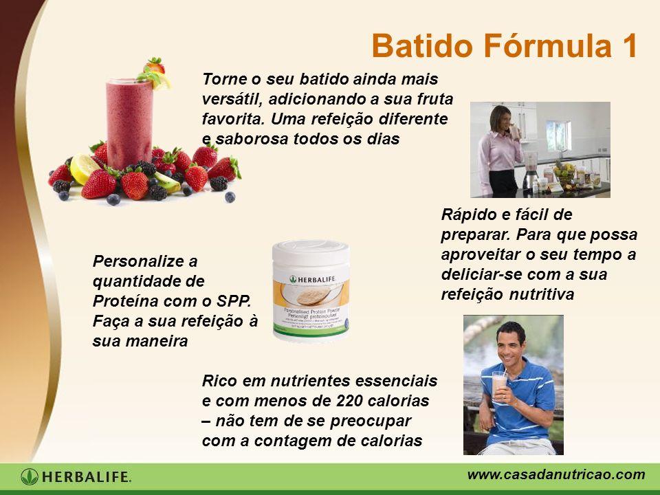 www.casadanutricao.com Batido Fórmula 1 Personalize a quantidade de Proteína com o SPP. Faça a sua refeição à sua maneira Torne o seu batido ainda mai