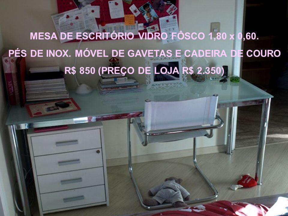 MESA DE ESCRITÓRIO VIDRO FÔSCO 1,80 x 0,60.PÉS DE INOX.