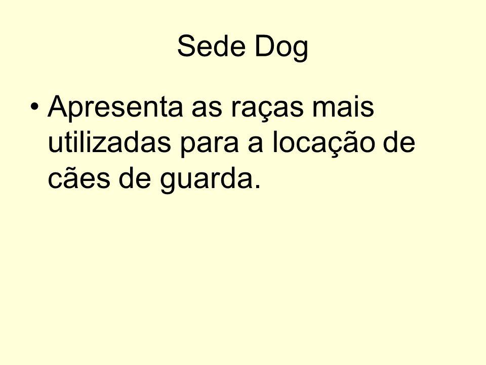 Sede Dog Apresenta as raças mais utilizadas para a locação de cães de guarda.