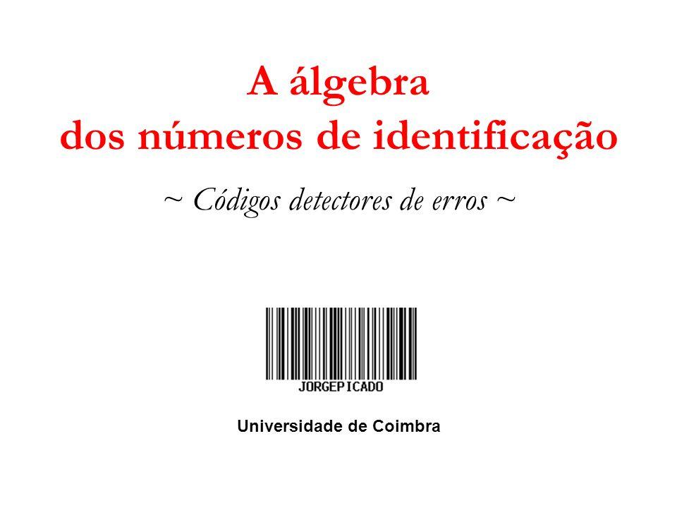 Maio 2003 A álgebra dos números de identificação 3 Para que serve tal algarismo de controle?