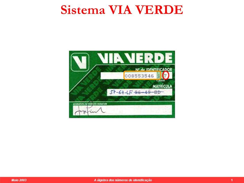 Maio 2003 A álgebra dos números de identificação 1 Sistema VIA VERDE