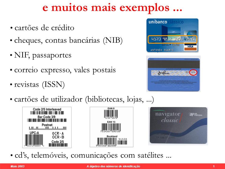 Maio 2003 A álgebra dos números de identificação 5 Sistema ISBN a 10 a 9 a 8 a 7 a 6 a 5 a 4 a 3 a 2 a 1 .
