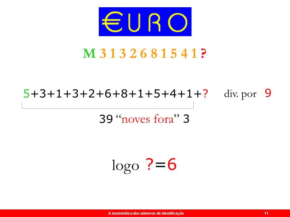 L 4 Finlândia M5Portugal N6Áustria P8Holanda R1Luxemburgo S2Itália A matemática dos números de identificação 11 T3Irlanda U4França V5Espanha X7Alemanh