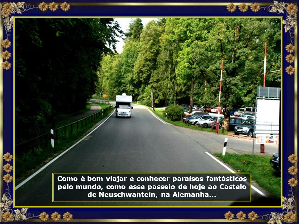 Como é bom viajar e conhecer paraísos fantásticos pelo mundo, como esse passeio de hoje ao Castelo de Neuschwantein, na Alemanha...