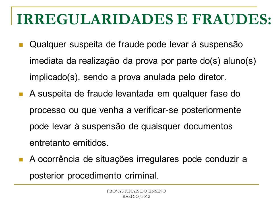 IRREGULARIDADES E FRAUDES: Qualquer suspeita de fraude pode levar à suspensão imediata da realização da prova por parte do(s) aluno(s) implicado(s), sendo a prova anulada pelo diretor.