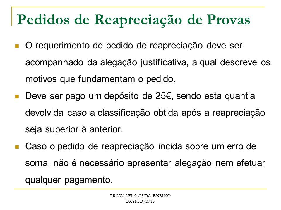 Pedidos de Reapreciação de Provas O requerimento de pedido de reapreciação deve ser acompanhado da alegação justificativa, a qual descreve os motivos