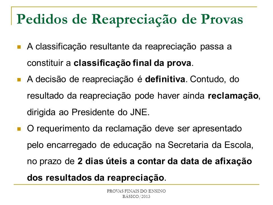 Pedidos de Reapreciação de Provas A classificação resultante da reapreciação passa a constituir a classificação final da prova.
