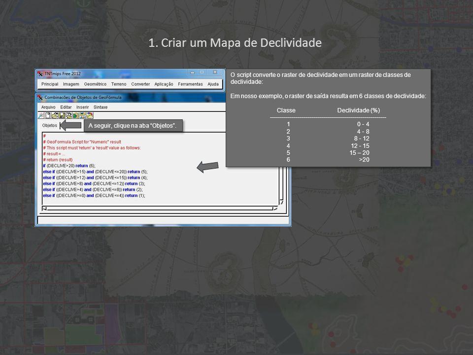1. Criar um Mapa de Declividade O script converte o raster de declividade em um raster de classes de declividade: Em nosso exemplo, o raster de saída