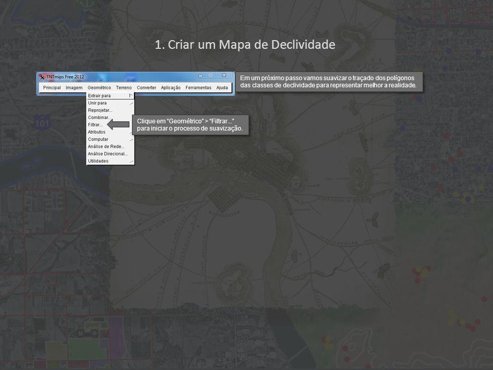 1. Criar um Mapa de Declividade Em um próximo passo vamos suavizar o traçado dos polígonos das classes de declividade para representar melhor a realid