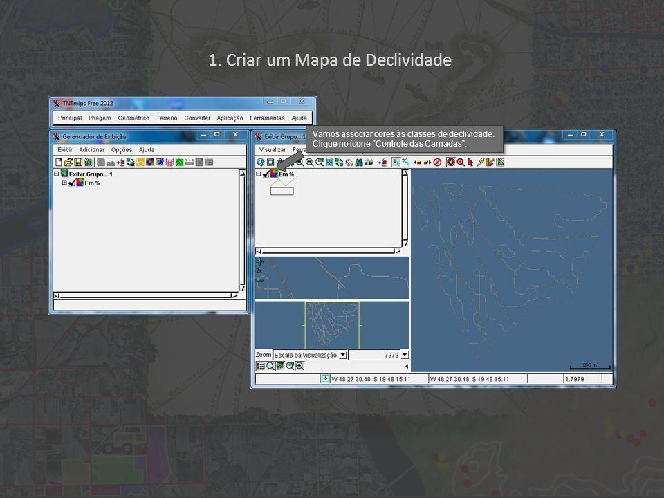 1. Criar um Mapa de Declividade Vamos associar cores às classes de declividade. Clique no ícone Controle das Camadas.