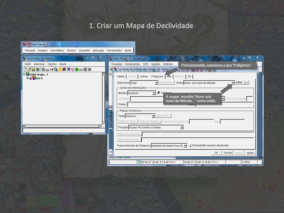 1. Criar um Mapa de Declividade Primeiramente, selecione a aba Polígonos. A seguir, escolhe Novo- por meio de Atributo... como estilo.