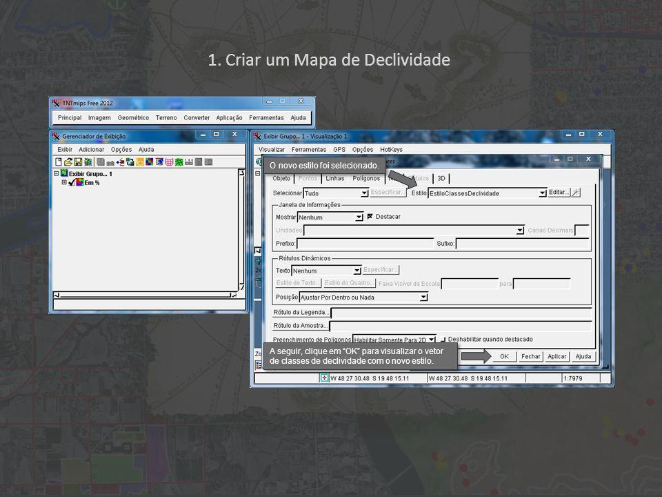 1. Criar um Mapa de Declividade A seguir, clique em OK para visualizar o vetor de classes de declividade com o novo estilo. O novo estilo foi selecion