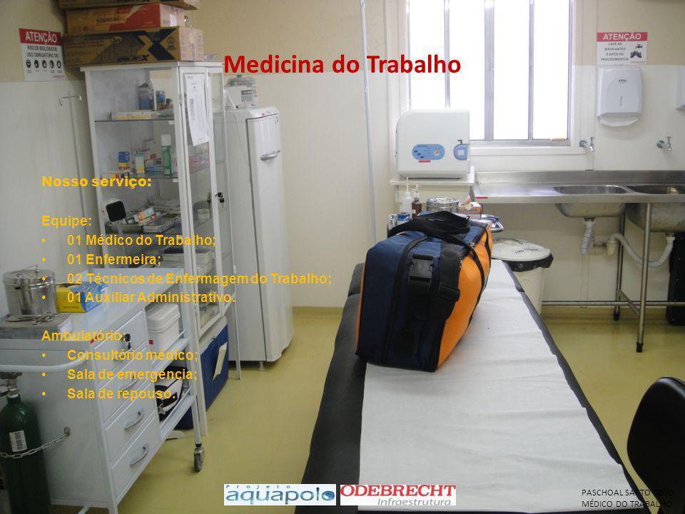 Medicina do Trabalho Nosso serviço: Equipe: 01 Médico do Trabalho; 01 Enfermeira; 02 Técnicos de Enfermagem do Trabalho; 01 Auxiliar Administrativo. A