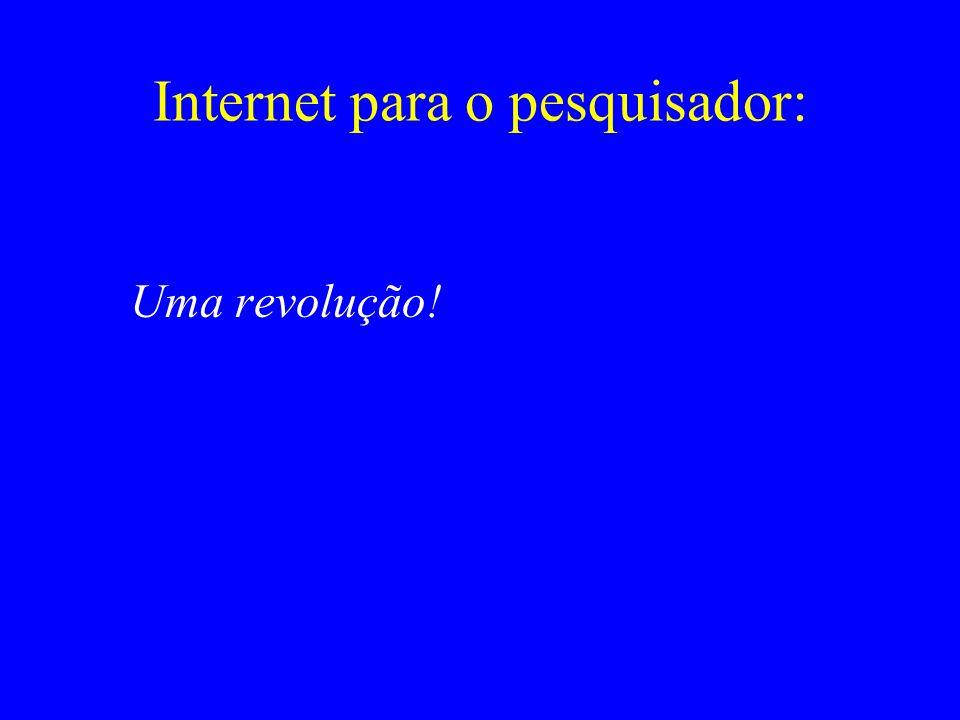 Internet para o pesquisador: Uma revolução!