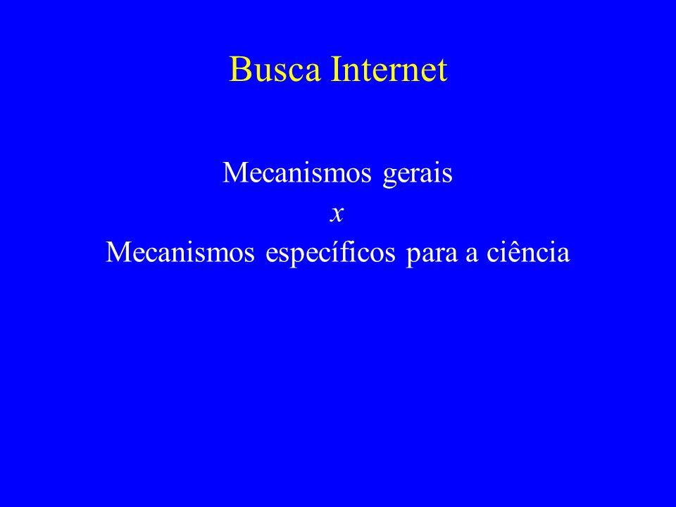 Busca Internet Mecanismos gerais x Mecanismos específicos para a ciência