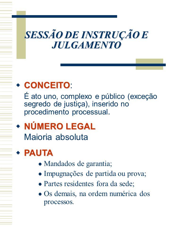 SESSÃO DE INSTRUÇÃO E JULGAMENTO CONCEITO CONCEITO: É ato uno, complexo e público (exceção segredo de justiça), inserido no procedimento processual. N