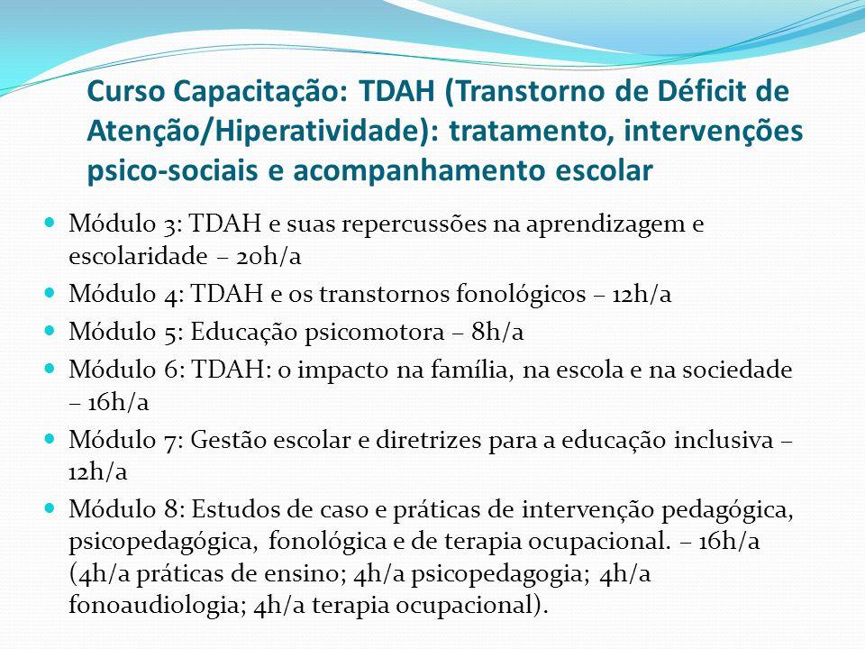 Curso Capacitação: TDAH (Transtorno de Déficit de Atenção/Hiperatividade): tratamento, intervenções psico-sociais e acompanhamento escolar Módulo 3: T