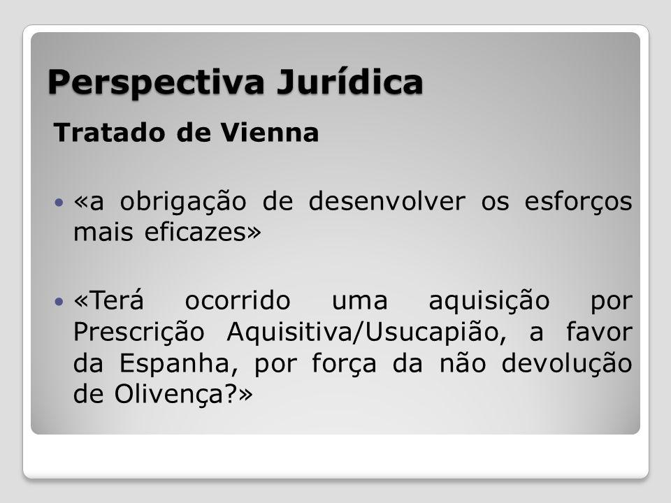 Perspectiva Jurídica Tratado de Vienna «a obrigação de desenvolver os esforços mais eficazes» «Terá ocorrido uma aquisição por Prescrição Aquisitiva/U