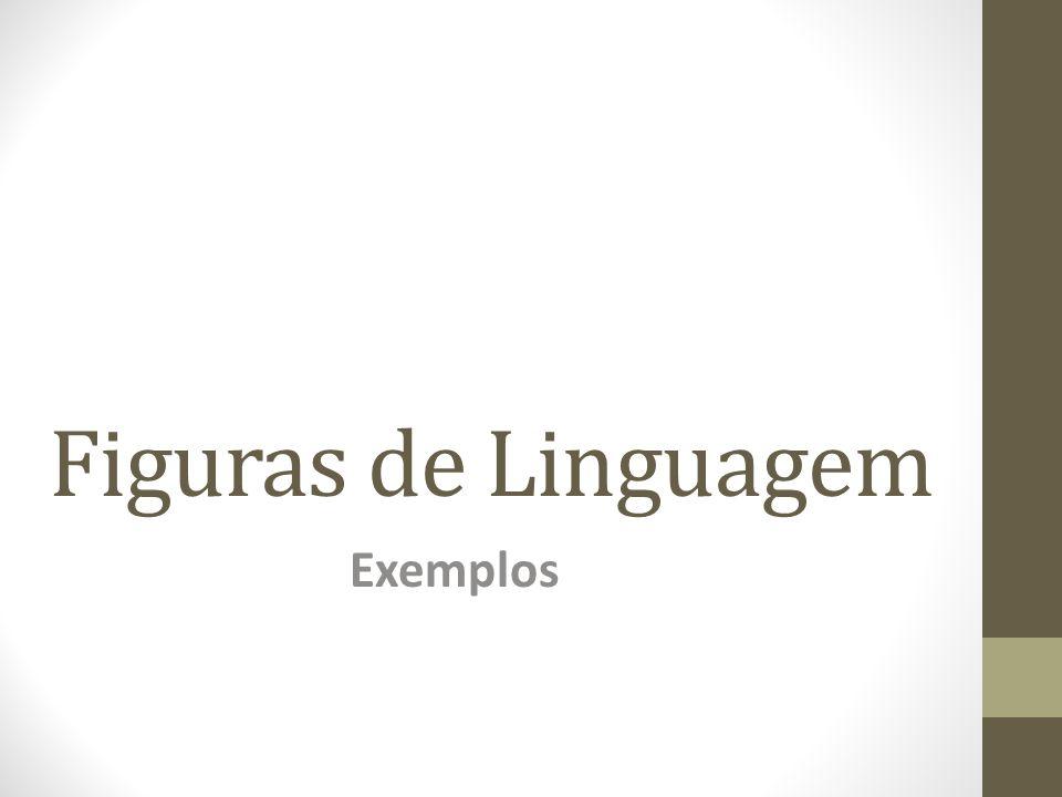 Figuras de Linguagem Exemplos