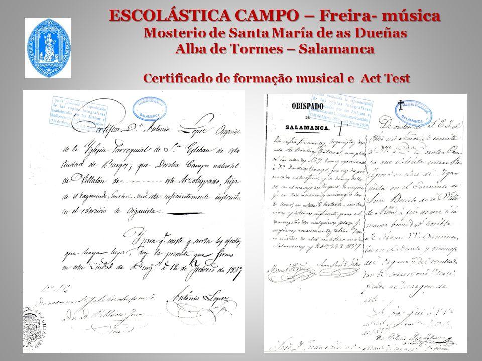 ESCOLÁSTICA CAMPO – Freira- música Mosterio de Santa María de as Dueñas Alba de Tormes – Salamanca Certificado de formação musical e Act Test