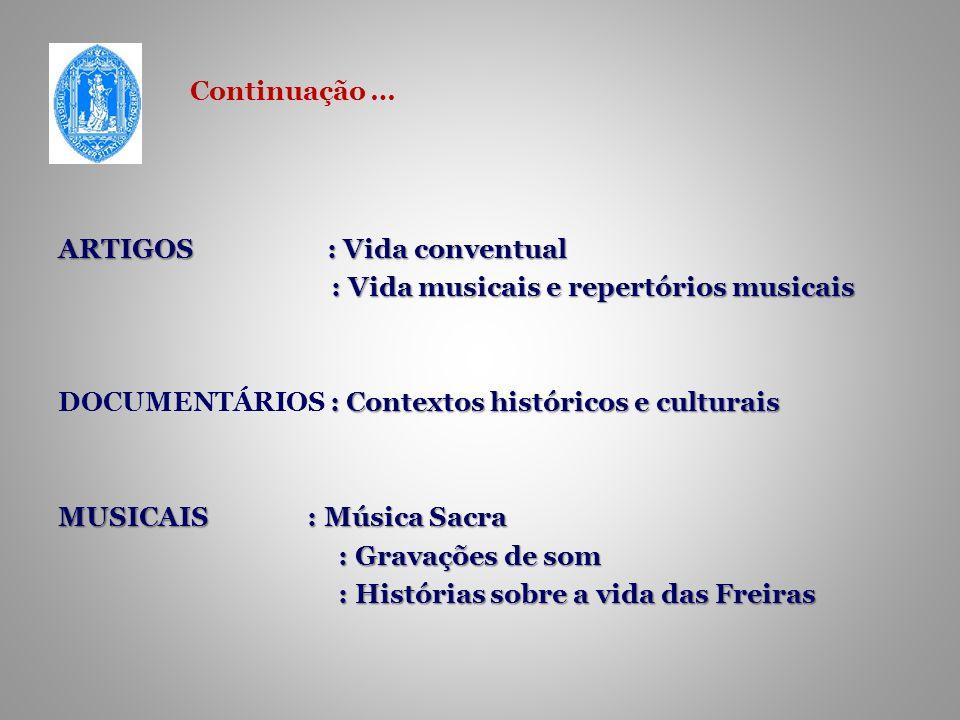 HIPÓTESE 1.Foram os conventos cenários da vida musical, imposta pelo as necessidades do serviço.