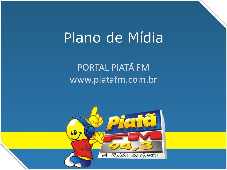 Plano de Mídia PORTAL PIATÃ FM www.piatafm.com.br